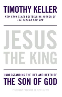 Jesus the King, Tim Keller